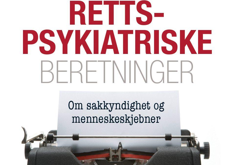 """Bokomslag: """"Rettpsykiatriske beretninger. Om sakkyndighet og menneskeskjebner."""""""